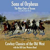 Sons of Orpheus and Jim Ganz Western Band: Cowboy Classics of the Old West